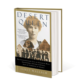 Cover art for Desert Queen: The Extraordinary Life of Gertrude Bell: Adventurer, Adviser to Kings, Ally of Lawrence of Arabia