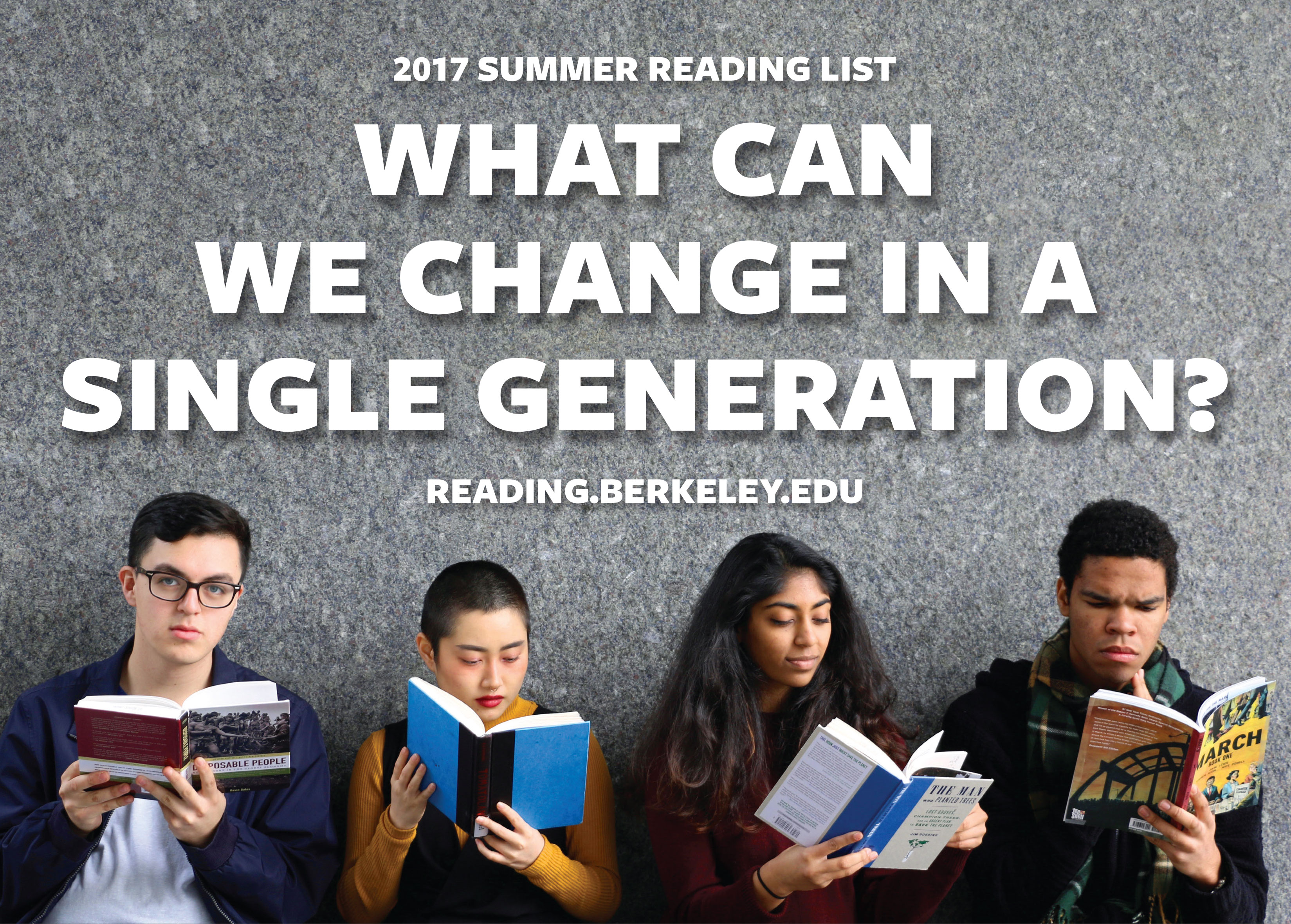 UC Berkeley 2017 Summer Reading List What Can We Change in a Single Generation?