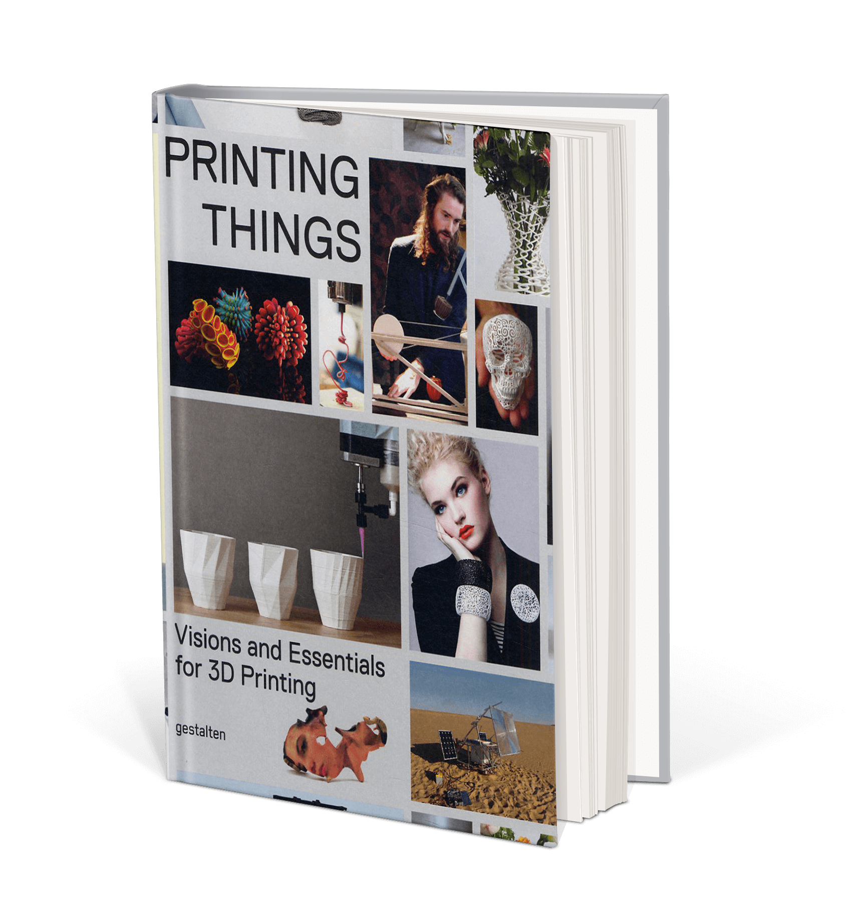 Cover art for Printing Things : Visions and Essentials for 3D Printing