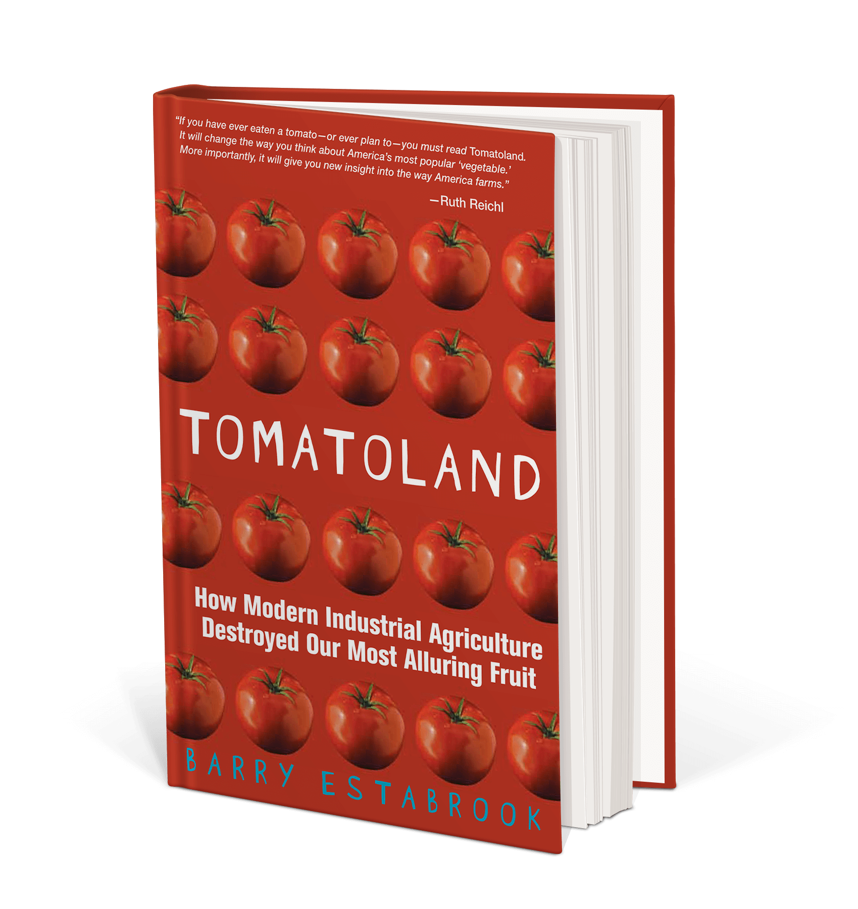Cover art for Tomatoland : How Modern Industrial Agriculture Destroyed Our Most Alluring Fruit